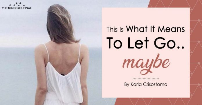 Maybe This Is What It Means To Let Go