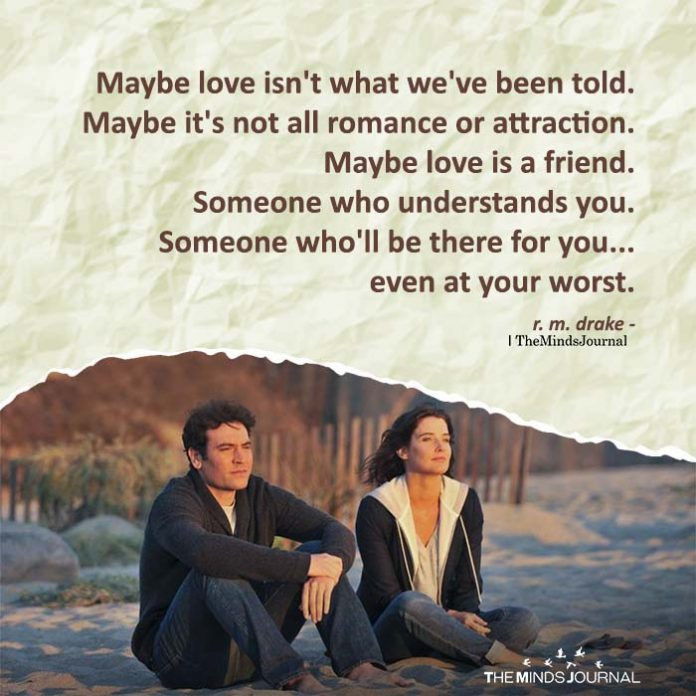 Maybe love isn't what we've been told