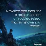 Nowhere can man find a quieter