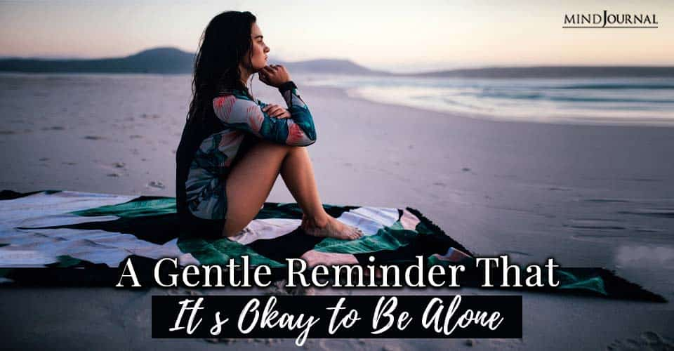Reminder Its Okay To Alone