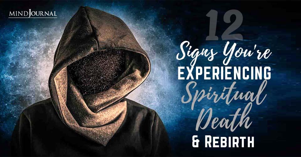 Signs Experiencing Spiritual Death Rebirth