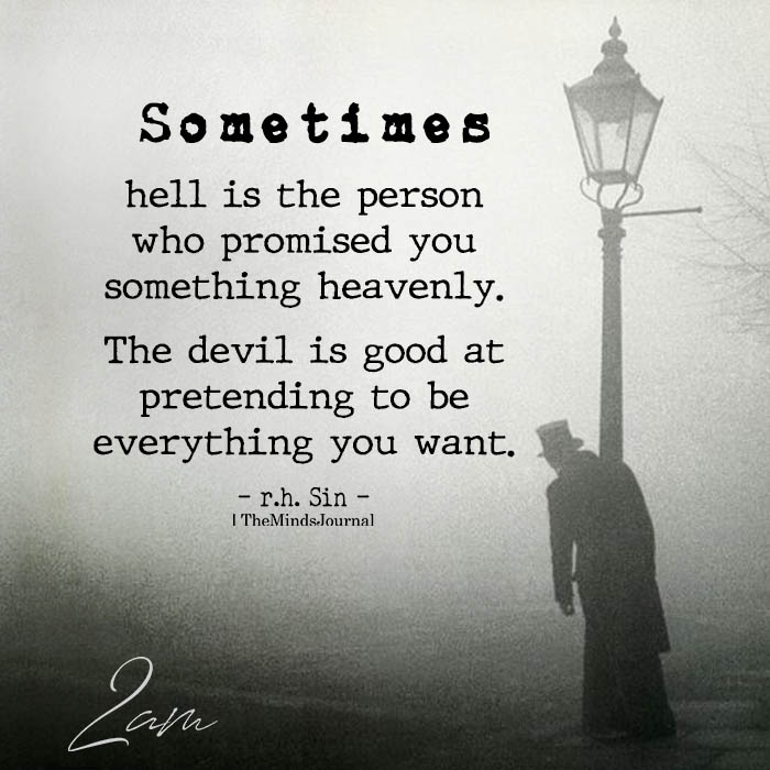 Sometimes Hell Is The Person Who Promised You Something Heavenly