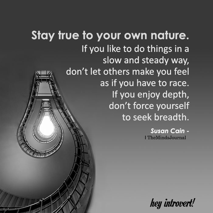 Stay True To Your Own Nature
