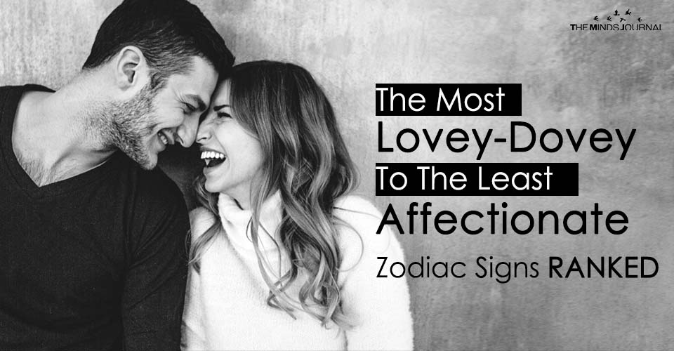 The Most Lovey-Dovey To The Least Affectionate, Zodiac Signs RANKED