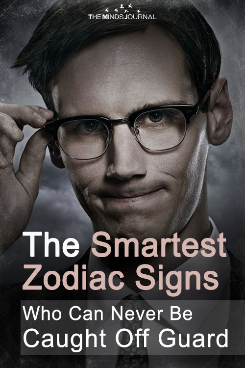 The Smartest Of The Star Signs Who Can Never Be Caught Off Guard