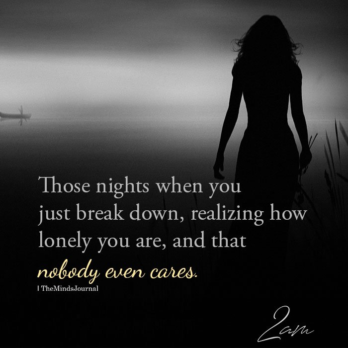 Those Nights When You Just Break Down