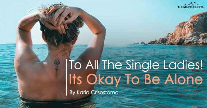 To All The Single Ladies Its Okay To Be Alone