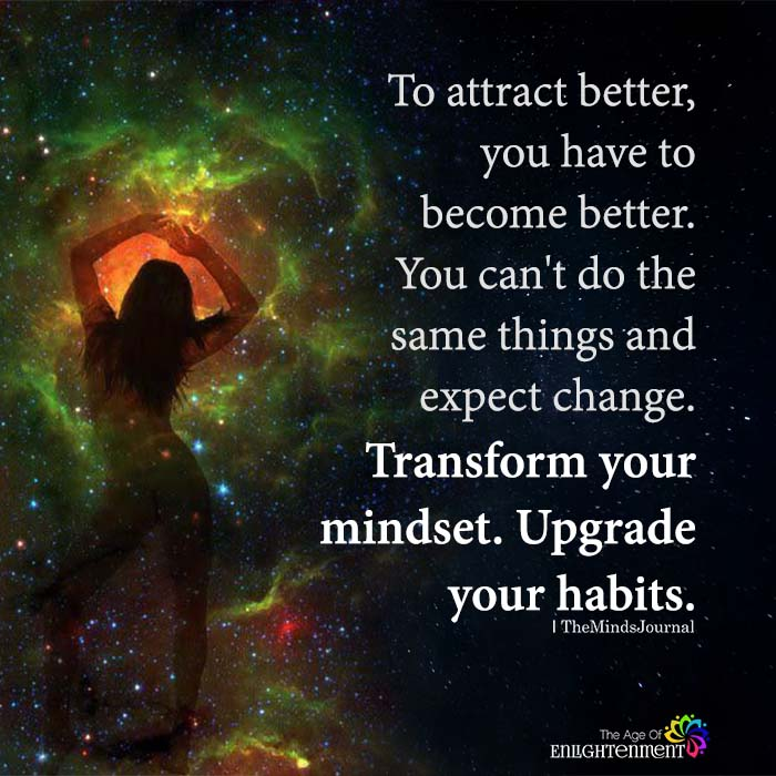 To Attract Better, You Have To Become Better
