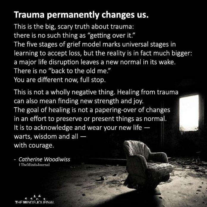 Trauma permanently changes us