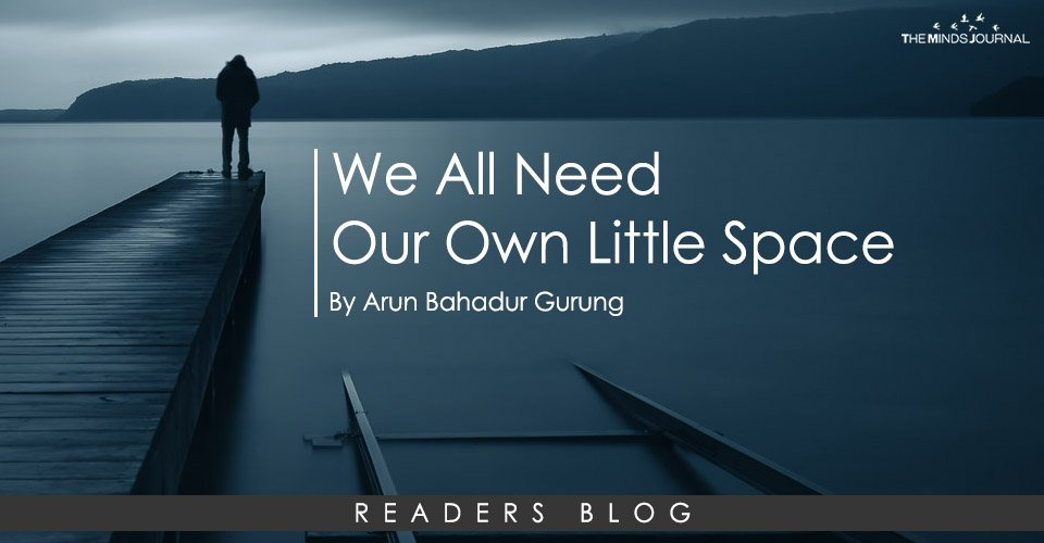 We All Need Our Own Little Space