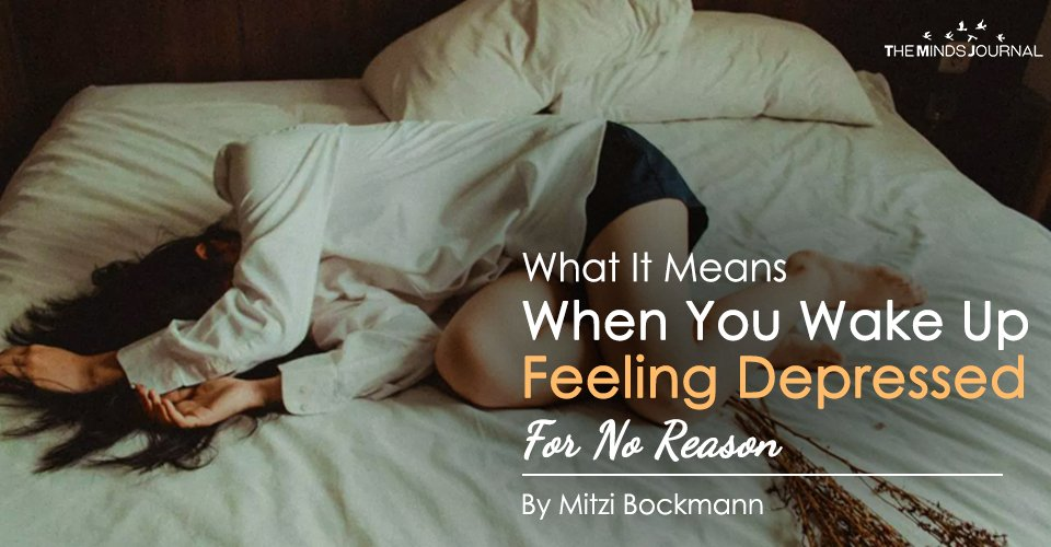 What It Means When You Wake Up Feeling Depressed For No Reason