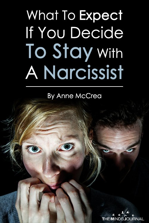 What To Expect If You Decide To Stay With A Narcissist