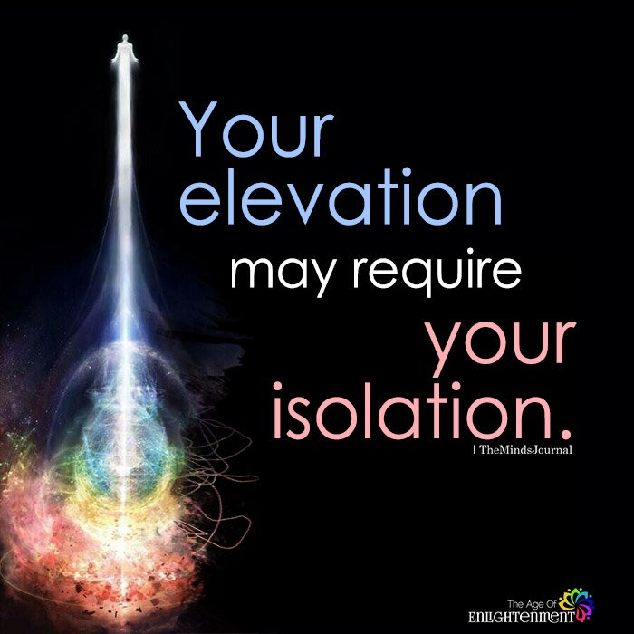 Your Elevation May Require Your Isolation