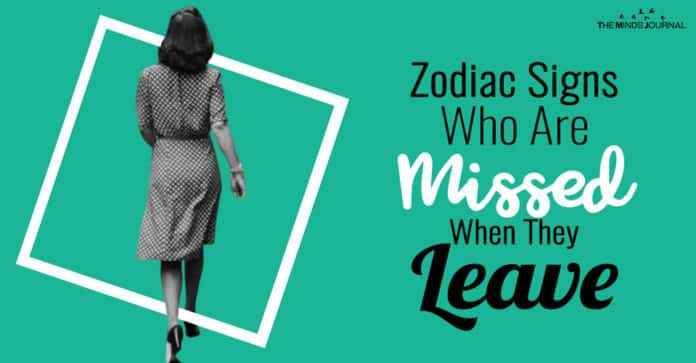 Zodiac Signs Who Are Missed When They Leave Ranked From Most To Least