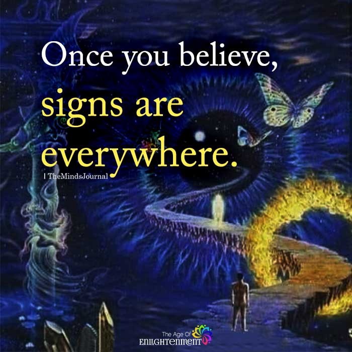 Once You Believe, Signs Are Everywhere