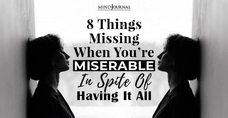 things missing youre miserable