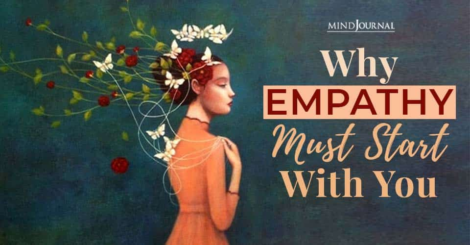 why empathy must start with you