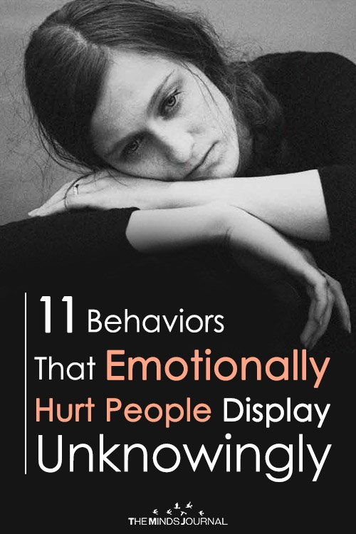 11 Typical Behaviors That Emotionally Hurt People Display Unknowingly