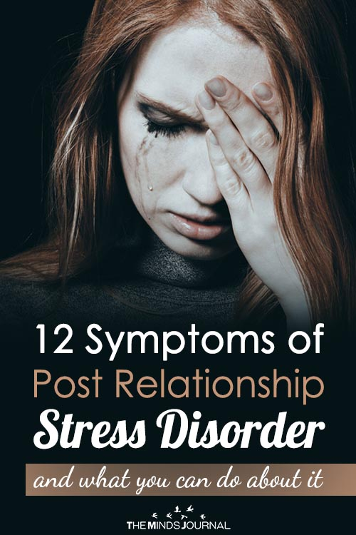 12 Symptoms of Post Relationship Stress Disorder