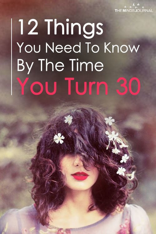 12 Important Things You Need To Know By The Time You Turn 30