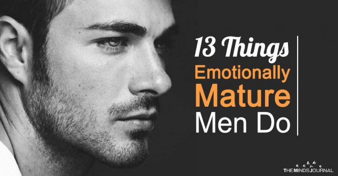 13 Things Emotionally Mature Men Do Differently