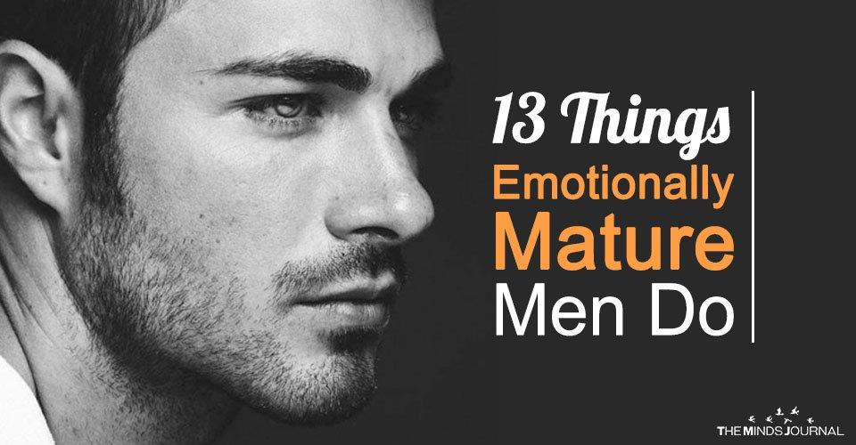 13 Things Emotionally Mature Men Do