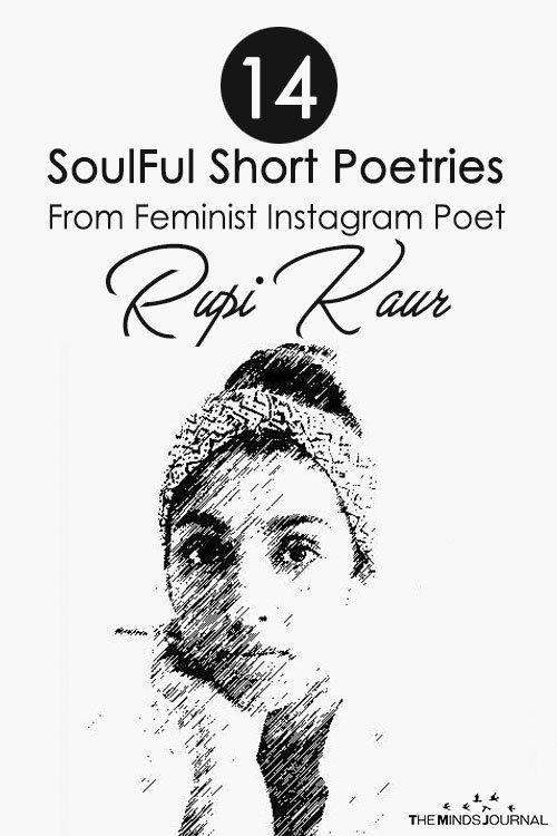 14 Soulful Short Poetries From Feminist Poet Rupi Kaur