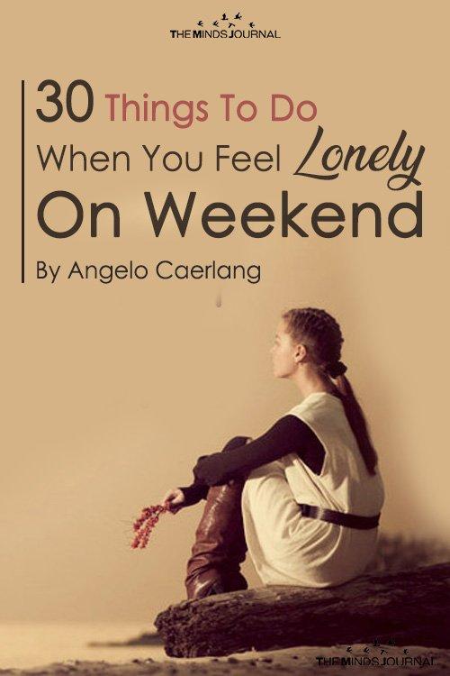 Feel Lonely On Weekend