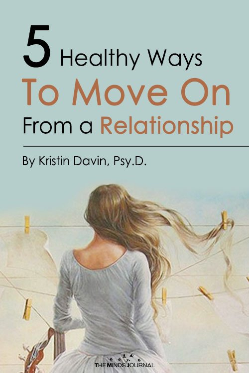 5 Healthy Ways to Move On From a Relationship