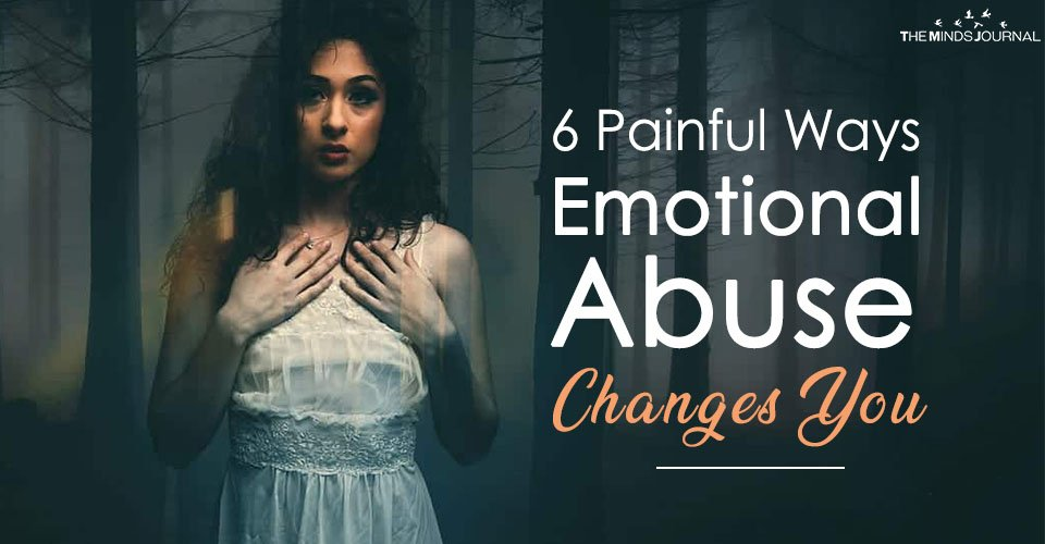6 Painful Ways Emotional Abuse Changes You