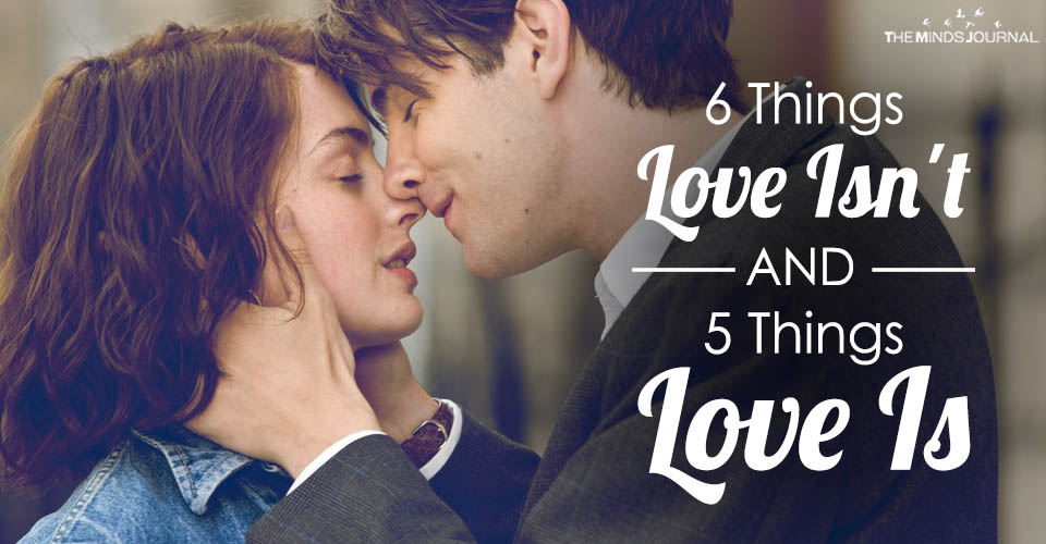 6 Things That Love Isn't and 5 Things Love Is