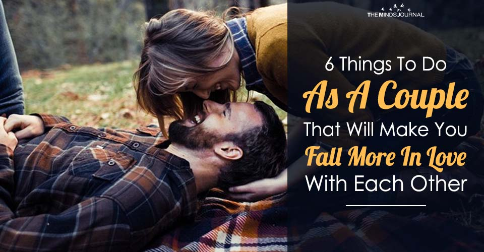 6 Things To Do As A Couple That Will Make You Fall More In Love With Each Other