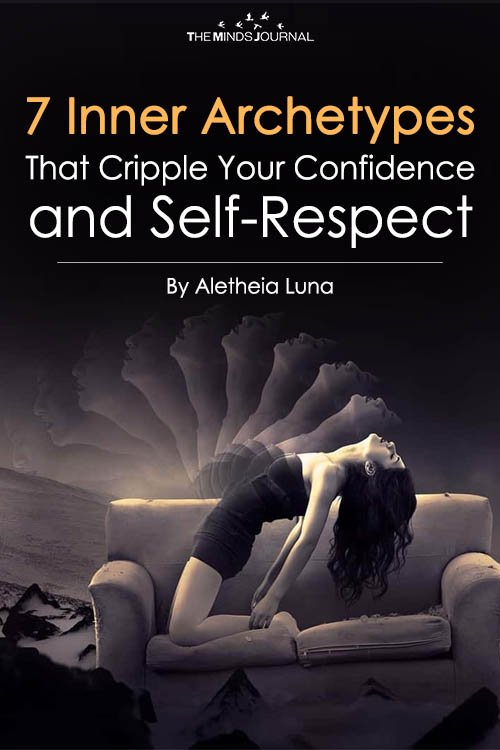 7 Inner Archetypes That Cripple Your Confidence and Self-Respect