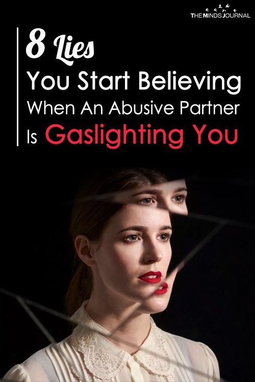 8 Lies You Start Believing When An Abusive Partner Is Gaslighting You