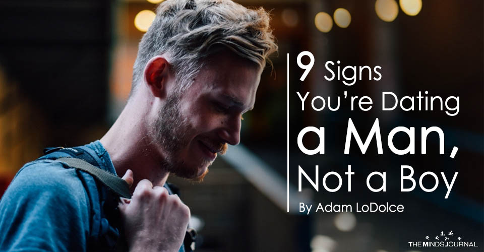 9 Signs You're Dating a Man, Not a Boy