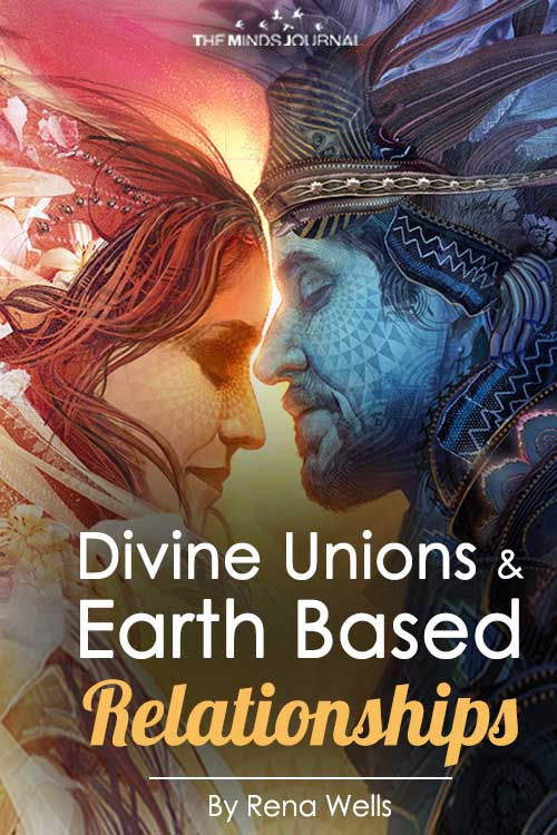 Divine Unions & Earth Based Relationships