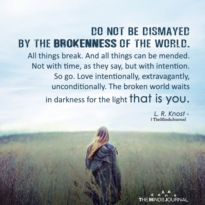 Do Not Be Dismayed By The Brokenness Of The World
