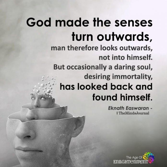 God made the senses turn outwards