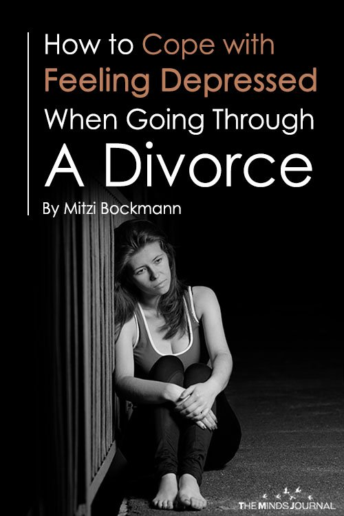 How to Cope with Feeling Depressed When Going Through A Divorce