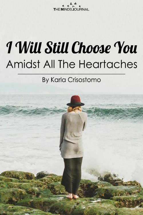 I Will Still Choose You Amidst All The Heartaches
