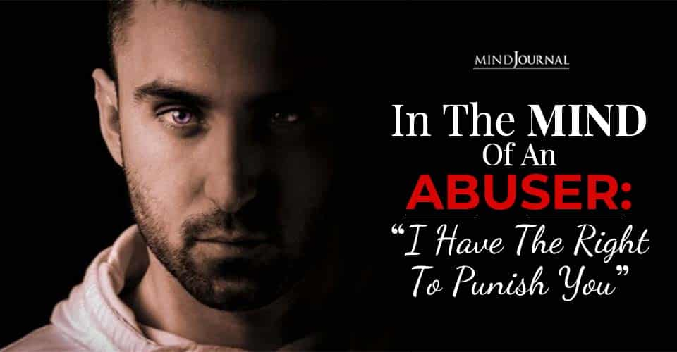 In The Mind of an Abuser I Have The Right To Punish You