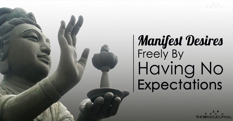 How To Manifest Desires Freely By Having No Expectations