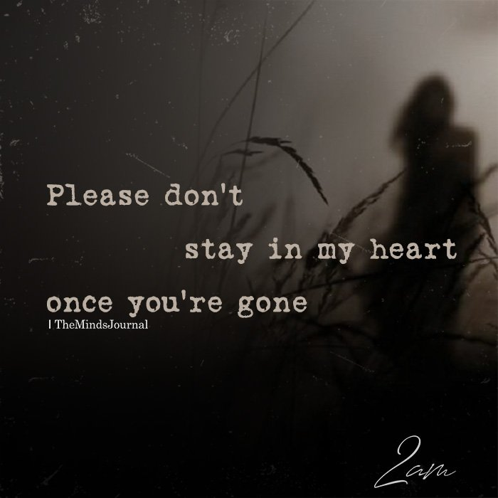 Please don't stay in my heart