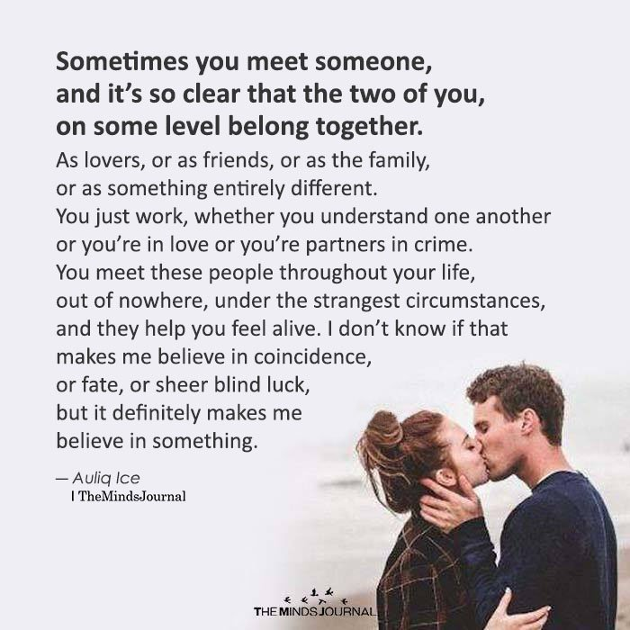 Sometimes You Meet Someone, And It's So Clear That The Two Of You, On Some Level Belong Together