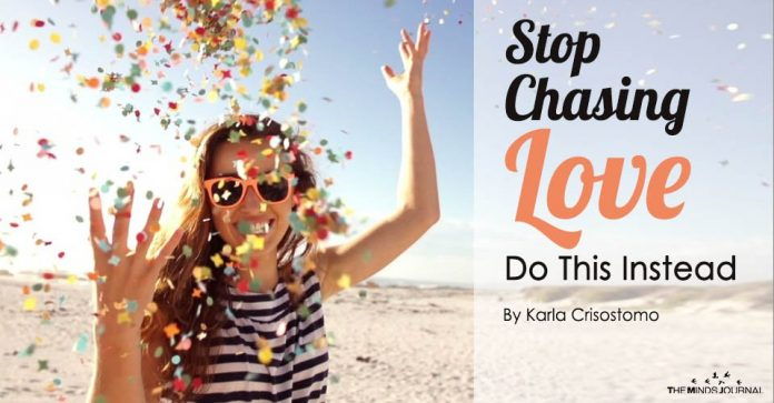 Stop Chasing Love - Do This Instead