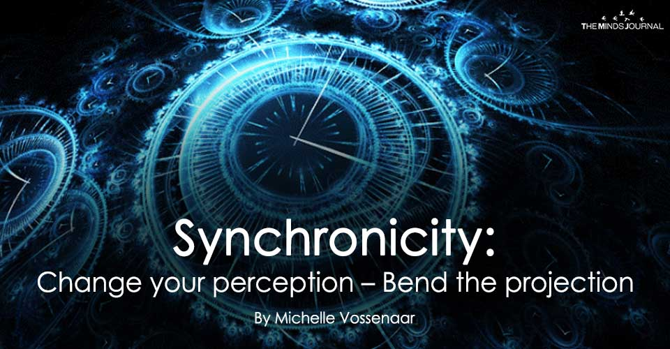 Synchronicity : Change your perception – Bend the projection