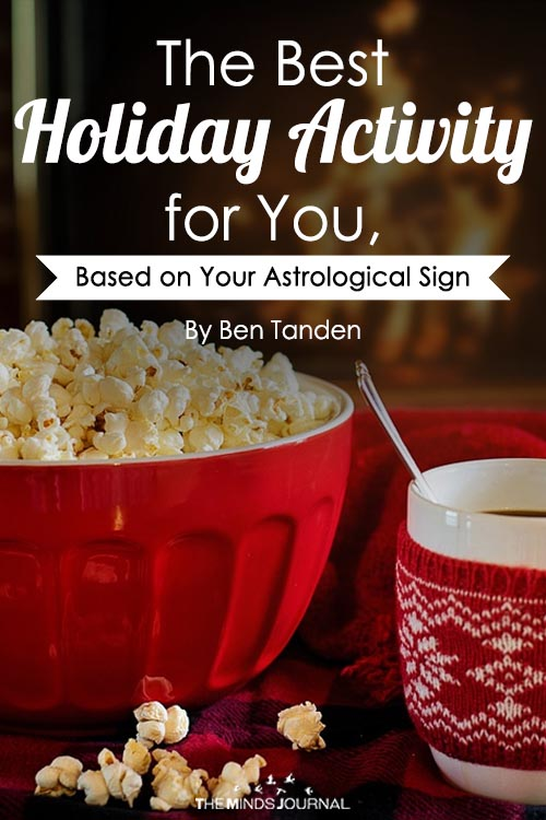 The Best Holiday Activity for You, Based on Your Astrological Sign