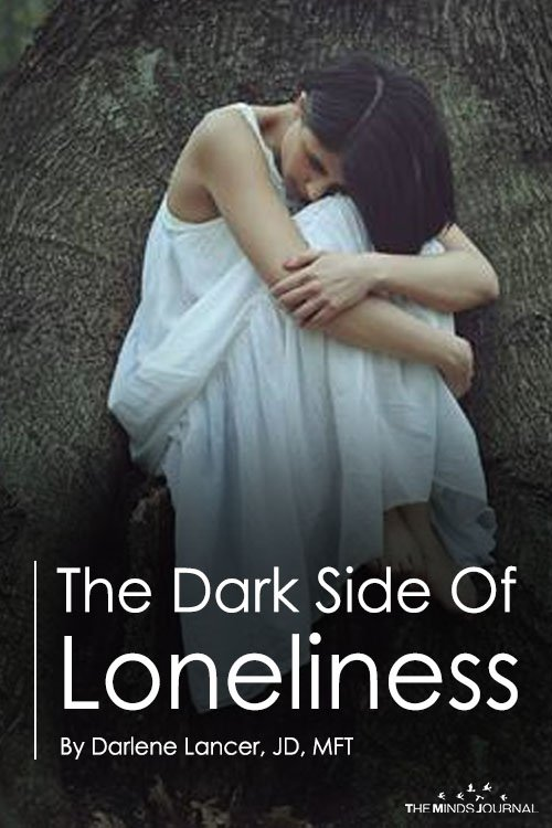 The Dark Side Of Loneliness