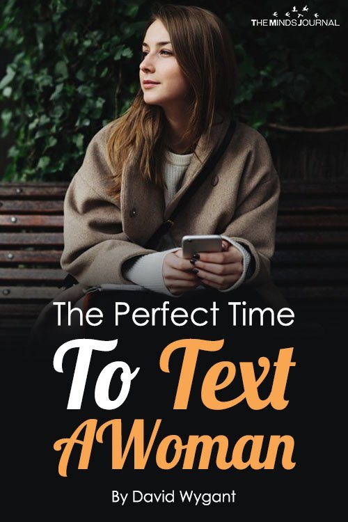 The Perfect Time To Text A Woman