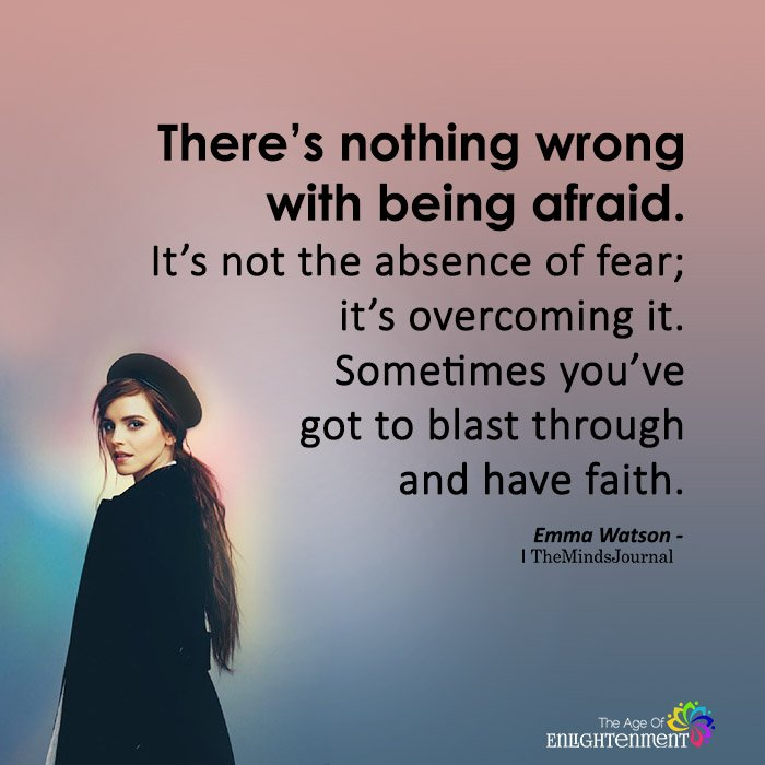 There's Nothing Wrong With Being Afraid
